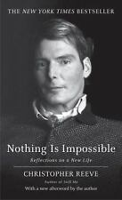 Nothing is Impossible: Reflections on a New Life by Christopher Reeve 1st ed