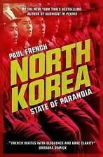 North Korea: State of Paranoia (Asian Arguments), French, Paul, New Condition