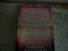 """""""IMAGINE"""" What America Could Be in the 21st Century Amerca's Greatest Thinkers"""