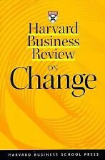 Harvard Business Review on Change Harvard Business Review Paperback Series)