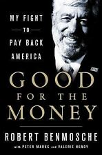 Good for the Money: My Fight to Pay Back America by Benmosche, Bob