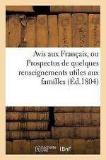 Avis Aux Francais, Ou Prospectus de Quelques Renseignements Utiles Aux...