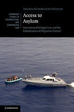 Access to Asylum: International Refugee Law and the Globalisation of Migration C