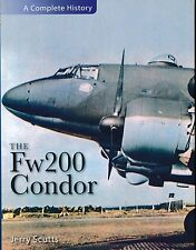 The Fw200 Condor -The Luftwaffe's Long-Range Raider - A Complete History - New