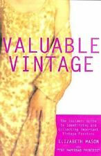 Valuable Vintage: The Insider's Guide to Identifying and Collecting Important Vi