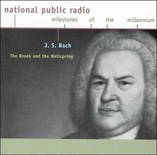 J. S. Bach: The Brook And The Wellspring (National Public Radio Milestones Of Th