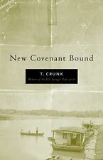 Kentucky Voices Ser.: New Covenant Bound by Tony Crunk (2010, Paperback)