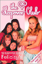 The Sleepover Club at Felicity's: Definitely Not for Boys! by Rose Impey...