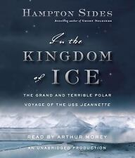 In the Kingdom of Ice: The Grand and Terrible Polar Voyage of the USS Jeannette,