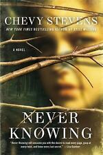 Never Knowing by Chevy Stevens (2012, Paperback)