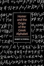 Homer and the Origin of the Greek Alphabet by Barry B. Powell (1996, Paperback)