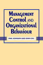 Management Control and Organizational Behaviour Phil Johnson, John Gill Very Goo