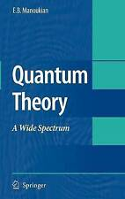 Quantum Theory: A Wide Spectrum (Publisher Springer), Manoukian, E.B., Excellent