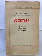GOETHE 1943 LOISEAU L'HISTOIRE LITTERAIRE L'HOMME ECRIVAIN PENSEUR