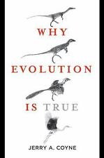 Jerry A. Coyne~WHY EVOLUTION IS TRUE~SIGNED 1ST/DJ~NICE COPY