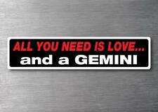 All you need is a Gemini sticker 7 yr water & fade proof vinyl sticker holden