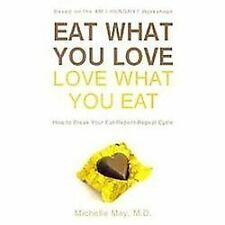 Eat What You Love, Love What You Eat: How to Break Your Eat-Repent-Repeat Cycle,