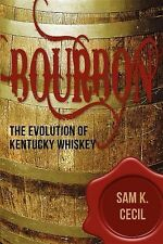 Evolution of the Bourbon Whiskey Industry in Kentucky by Sam Cecil (2010,...
