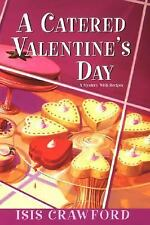 A Catered Valentine's Day by Isis Crawford (2007, Hardcover)