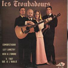 45TRS VINYL 7''/ RARE FRENCH EP LES TROUBADOURS / CONQUISTADOR + 3