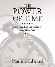 The Power of Time : Understanding the Cycles of Your Life's Path by Pauline...