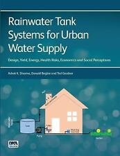 Rainwater Tank Systems for Urban Water Supply : Design. Yield, Health Risks,...