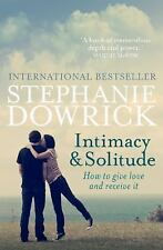 Intimacy & Solitude: How to Give Love and Receive It, Dowrick, Stephanie, New Bo