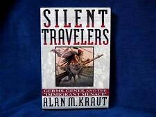 Silent Travelers: Germs, Genes and the Immigrant Menace by Alan M. Kraut