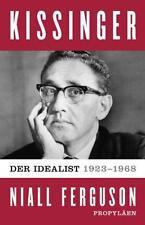 Kissinger: Der Idealist, 1923-1968, Band 1 von Ferguson, Niall