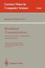 Broadband Communciations. Networks, Services, Applications, Future Directions.: