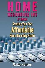 Home Recording 101 Creating Your Own Affordable Home Recording S by Helson R NEW