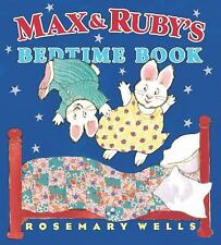 Max and Ruby: Max and Ruby's Bedtime Book by Rosemary Wells (2010, Hardcover)