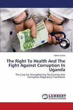 The Right to Health and the Fight Against Corruption in Uganda by Jjuuko...