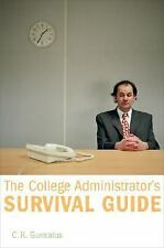 The College Administrator's Survival Guide by Gunsalus, C. K.