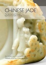 Chinese Jade : The Spiritual and Cultural Significance of Jade in China by Li...