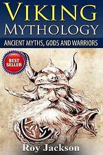 Viking Mythology : Ancient Myths, Gods and Warriors by Roy Jackson (2015,...