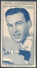 TURF / CARRERAS 1948 FAMOUS FOOTBALLERS- #27-BOLTON & ENGLAND-NAT LOFTHOUSE