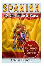 Spanish. an Easy Way to Learn by Adalina Fuentes (2013, Paperback)