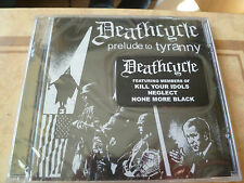 Deathcycle - Prelude to Tyranny NEW CD KILL YOUR IDOLS NEGLECT NONE MORE BLACK