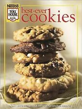 Nestle Toll House Best-ever Cookies Over 200 luscious cookies, fabulous Desserts