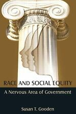 Race and Social Equity : A Nervous Area of Government by Susan T. Gooden...