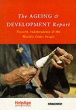 The Ageing and Development Report: Poverty, Independence and the World's Older P