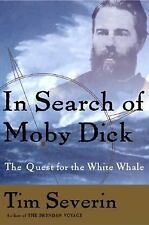 In Search Of Moby Dick The Quest For The White Whale, Severin, Tim, Very Good Bo