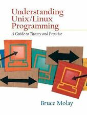 NEW - Understanding UNIX/LINUX  Programming: A Guide to Theory and Practice