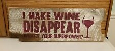 Wine Disappear Superpower Hand Painted Sign Vintage Reclaimed Barn Wood
