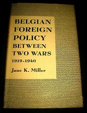 Belgian Foreign Policy Between Two Wars WWI/WWII 1919-1940 Miller 1951 Belgium
