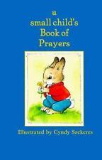 A Small Child's Book Of Prayers (Szekeres) Szekeres, Cyndy Hardcover