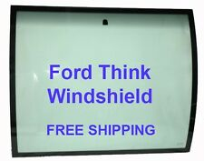 FORD Think Parts ,New Glass Windshield FREE SHIPPING