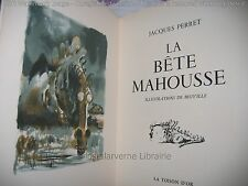"""La Bête Mahousse"" Jacques Perret Belles Illustrations de Beuville 1/3000 1954"