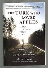 THE TURK WHO LOVED APPLES Matt Gross 2013 Travel